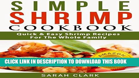 Best Seller Simple Shrimp Cookbook  Quick   Easy Shrimp Recipes For The Whole Family Free Read