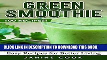 Ebook Green Smoothie: 100 Recipes for Better Living (Green Smoothies, Green Smoothie Recipes,