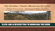 [PDF] The Ownbys  Smoky Mountain Heritage: Mountain Life and Living in the Smokies [Full Ebook]
