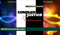 Big Deals  Complex Justice: The Case of Missouri v. Jenkins  Best Seller Books Most Wanted