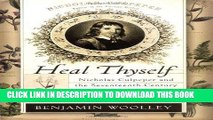 [PDF] Heal Thyself: Nicholas Culpeper and the Seventeenth-Century Struggle to Bring Medicine to