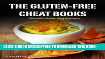 Best Seller Gluten-Free Appetizers (The Gluten-Free Cheat Books) Free Read