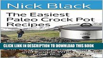 Best Seller The Easiest Paleo Crock Pot Recipes: For Busy People, Lazy People, and People Who Hate