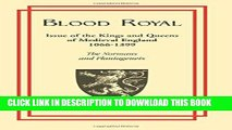 [PDF] Blood Royal: Issue of the Kings and Queens of Medieval 1066-1399: The Normans and