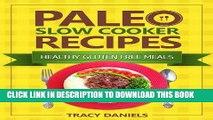 Best Seller Paleo Slow Cooker: 52 Healthy, Gluten Free Recipes (Healthy Slow Cooker Recipes Book