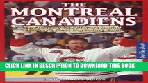 Ebook The Montreal Canadiens: The History and Players Behind Hockey s Most Legendary Team Free Read