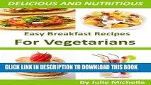 Ebook Vegetarian Everyday Cooking Easy Breakfast Recipes for Living Nutrition Healthy Vegetarian