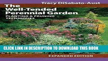 Ebook The Well-Tended Perennial Garden: Planting and Pruning Techniques Free Read