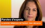 Paroles d'experts - Le premier smartphone de l'enfant : bien démarrer - Orange
