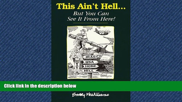 FREE DOWNLOAD  This Ain t Hell... But You Can See It From Here! A Gulf War Sketchbook  BOOK ONLINE