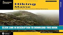 Read Now Hiking Maine: A Guide to the State s Greatest Hiking Adventures (State Hiking Guides