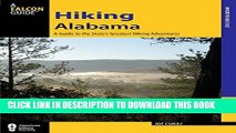 [Free Read] Hiking Alabama: A Guide to the State s Greatest Hiking Adventures (State Hiking Guides