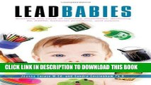 Ebook Lead Babies: Breaking the Cycle of Learning Disabilities, Declining IQ, ADHD, Behavior