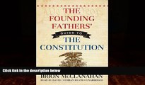 Big Deals  The Founding Fathers  Guide to the Constitution  Full Ebooks Most Wanted
