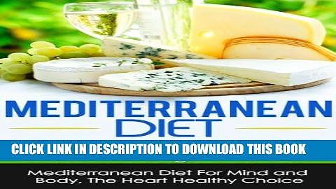 Best Seller Mediterranean Diet: Mediterranean Diet For Mind And Body-22 Mediterranean Diet Recipes