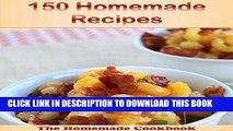Best Seller 150 Homemade Recipes: The Big Homemade Cookbook (homemade cookbook, homemade recipes,