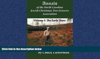 FREE DOWNLOAD  Annals of the North Carolina Jewish Christmas Tree Growers Association: The early