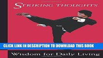 Ebook Bruce Lee Striking Thoughts: Bruce Lee s Wisdom for Daily Living (Bruce Lee Library) Free Read