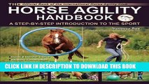 Read Now The Horse Agility Handbook: A Step-By-Step Introduction to the Sport PDF Online
