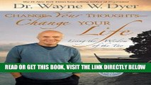 [FREE] EBOOK Change Your Thoughts - Change Your Life: Living the Wisdom of the Tao BEST COLLECTION
