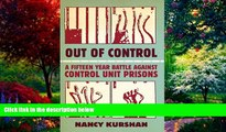 Books to Read  Out of Control: A Fifteen-Year Battle Against Control Unit Prisons  Full Ebooks