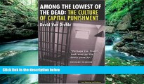 Big Deals  Among the Lowest of the Dead: The Culture of Capital Punishment (Law, Meaning, and