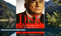 Full Online [PDF]  DSK: The Scandal That Brought Down Dominique Strauss-Kahn  READ PDF Full PDF