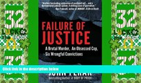 Big Deals  Failure of Justice: A Brutal Murder, An Obsessed Cop, Six Wrongful Convictions  Full
