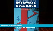 Big Deals  Introduction to Criminal Evidence (Fourth Edition)  Full Ebooks Most Wanted