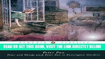 [FREE] EBOOK Peter Pan: Peter and Wendy and Peter Pan in Kensington Gardens ONLINE COLLECTION