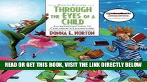 [FREE] EBOOK Through the Eyes of a Child: An Introduction to Children s Literature (8th Edition)