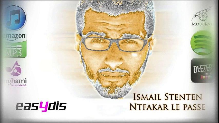 Ismail Stenten - Ntfakar Le Passe
