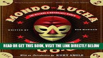 [EBOOK] DOWNLOAD Mondo Lucha A Go-Go: The Bizarre and Honorable World of Wild Mexican Wrestling