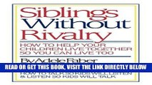 [EBOOK] DOWNLOAD Siblings Without Rivalry: How to Help Your Children Live Together So You Can Live
