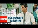 PARWAH NAHIN Full Song with Lyrics _ M.S. DHONI _ Sushant Singh Rajput , Disha P_HIGH