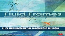[Free Read] Fluid Frames: Experimental Animation with Sand, Clay, Paint, and Pixels Free Download