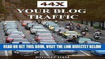 [Free Read] 44X YOUR BLOG TRAFFIC: Ultimate Guide To Promote Your Blog and Boost Blog Traffic for