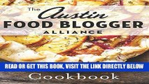 [Free Read] Austin Food Blogger Alliance Cookbook, The (American Palate) Free Online