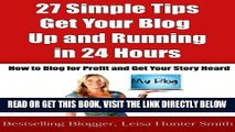 [Free Read] 27 Simple Tips: Set Up Your Blog in 24 Hours or Less: How to Blog for Profit   Get