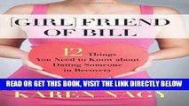 Best Seller Girlfriend of Bill: 12 Things You Need to Know about Dating Someone in Recovery Free