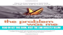 Best Seller The Problem Was Me: How to End Negative Self-Talk and Take Your Life to a New Level