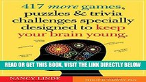 Ebook 417 More Games, Puzzles   Trivia Challenges Specially Designed to Keep Your Brain Young Free