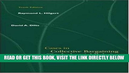 [New] Ebook Cases in Collective Bargaining   Industrial Relations Free Read