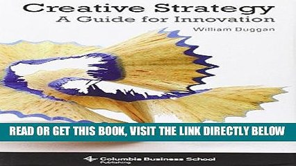 [New] Ebook Creative Strategy: A Guide for Innovation (Columbia Business School Publishing) Free