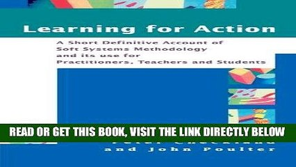 [New] Ebook Learning For Action: A Short Definitive Account of Soft Systems Methodology, and its