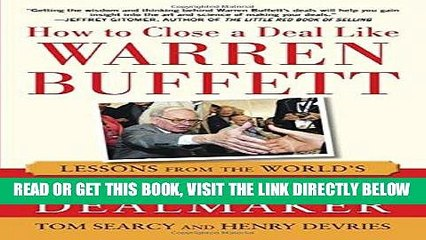 [New] Ebook How to Close a Deal Like Warren Buffett: Lessons from the World s Greatest Dealmaker