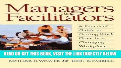 [New] Ebook Managers As Facilitators: A Practical Guide to Getting the Work Done in a Changing