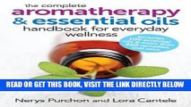Best Seller The Complete Aromatherapy and Essential Oils Handbook for Everyday Wellness Free