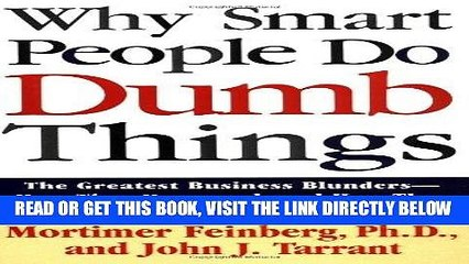 [New] Ebook Why Smart People Do Dumb Things: The Greatest Business Blunders - How They Happened,
