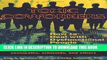 [New] Ebook Toxic Coworkers: How to Deal with Dysfunctional People on the Job Free Online